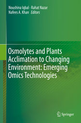 Osmolytes and Plants Acclimation to Changing Environment: Emerging Omics Technologies by Noushina Iqbal