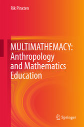 MULTIMATHEMACY: Anthropology and Mathematics Education by Rik Pinxten
