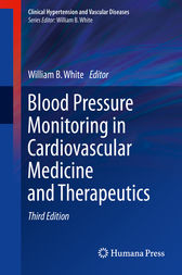 Blood Pressure Monitoring in Cardiovascular Medicine and Therapeutics by William B. White