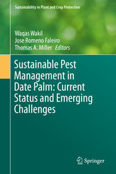 Sustainable Pest Management in Date Palm: Current Status and Emerging Challenges by Waqas Wakil