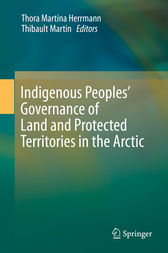 Indigenous Peoples' Governance of Land and Protected Territories in the Arctic by Thora Martina Herrmann