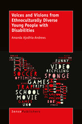 Voices and Visions from Ethnoculturally Diverse Young People with Disabilities by Amanda Ajodhia-Andrew