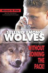 Selling Among Wolves by Michael Q. Pink