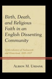 Birth, Death, and Religious Faith in an English Dissenting Community by Albion M. Urdank