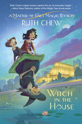 A Matter-of-Fact Magic Book: Witch in the House by Ruth Chew