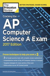 Cracking the AP Computer Science A Exam, 2017 Edition by Princeton Review
