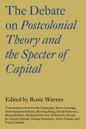 The Debate on Postcolonial Theory and the Specter of Capital by Rosie Warren