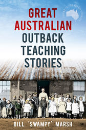 Great Australian Outback Teaching Stories by Bill Marsh