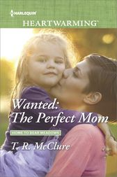 Wanted: The Perfect Mom by T. R. McClure