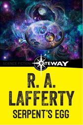 Serpent's Egg by R. A. Lafferty