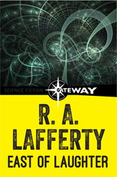 East of Laughter by R. A. Lafferty