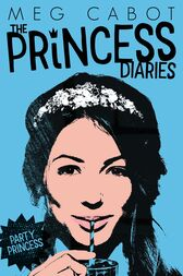 The Princess Diaries 7: Party Princess by Meg Cabot