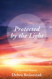 Protected by the Light by Debra Roinestad