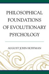 Philosophical Foundations of Evolutionary Psychology by August John Hoffman