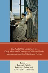 The Neapolitan Canzone in the Early Nineteenth Century as Cultivated in the Passatempi musicali of Guillaume Cottrau by Pasquale Scialò