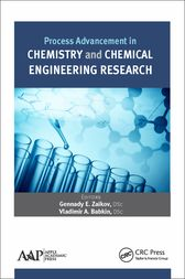 Process Advancement in Chemistry and Chemical Engineering Research by Gennady E. Zaikov