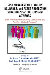 Risk Management, Liability Insurance, and Asset Protection Strategies for Doctors and Advisors by David Edward Marcinko