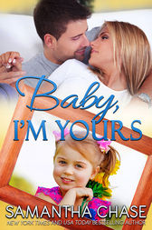 Baby, I'm Yours by Samantha Chase
