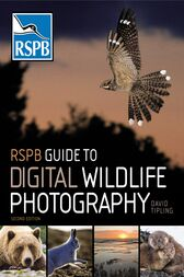 RSPB Guide to Digital Wildlife Photography by David Tipling