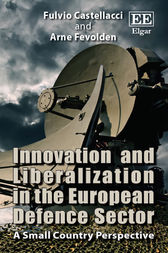Innovation and Liberalization in the European Defence Sector by Fulvio Castellacci