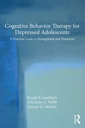 Cognitive Behavior Therapy for Depressed Adolescents by Randy P. Auerbach