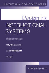 Designing Instructional Systems by A. J. Romiszowski