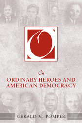 On Ordinary Heroes and American Democracy by Gerald M. Pomper