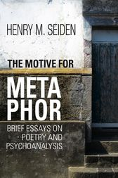 The Motive for Metaphor by Henry M. Seiden