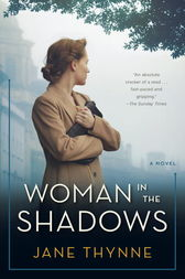 Woman in the Shadows by Jane Thynne