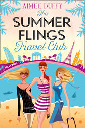The Summer Flings Travel Club: A Fun, Flirty and Hilarious Beach Read by Aimee Duffy