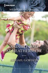 A Single Dad at Heathermere by Abigail Gordon