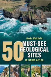 50 Must-See Geological Sites by Gavin Whitfield