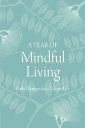 A Year of Mindful Living by Anon Anon