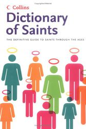 Saints: The definitive guide to the Saints (Collins Dictionary of) by Martin Manser