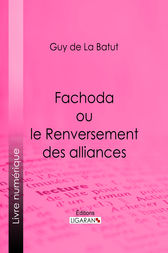 Fachoda ou le Renversement des alliances by Guy de La Batut