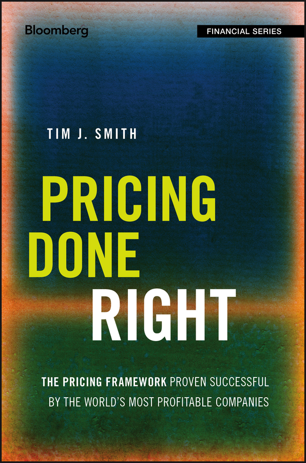 Download Ebook Pricing Done Right by Tim J. Smith Pdf