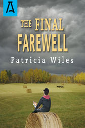 The Final Farewell by Patricia Wiles