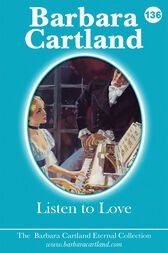 136. Listen To Love by Barbara Cartland