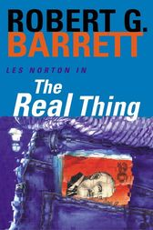 The Real Thing: A Les Norton Novel 2 by Robert Barrett