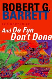 And De Fun Don't Done: A Les Norton Novel 7 by Robert Barrett
