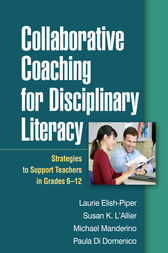 Collaborative Coaching for Disciplinary Literacy by Laurie Elish-Piper