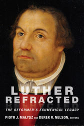 Luther Refracted by Piotr J. Malysz