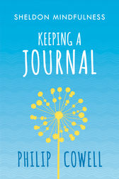 Sheldon Mindfulness: Keeping a Mindful Journal by Philip Cowell