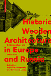 Historic Wooden Architecture in Europe and Russia by Evgeny Khodakovsky