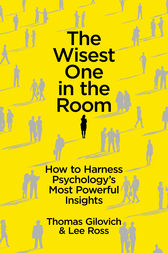 The Wisest One in the Room by Thomas Gilovich