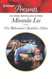 The Billionaire's Ruthless Affair by Miranda Lee
