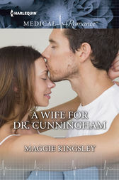 A Wife for Dr. Cunningham by Maggie Kingsley