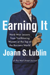 Earning It by Joann S. Lublin
