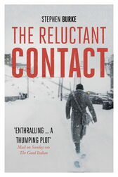 The Reluctant Contact by Stephen Burke