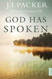 God Has Spoken by J.I. Packer